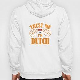Trust Me I'm Dutch Hoody