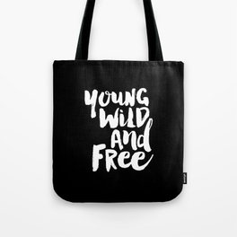 Young Wild and Free black and white typography poster black-white design home decor bedroom wall art Tote Bag