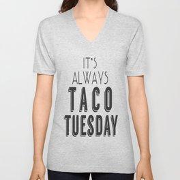 It's Always Taco Tuesday Unisex V-Neck