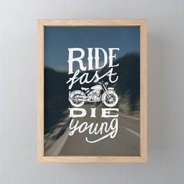 Ride fast - die young Framed Mini Art Print