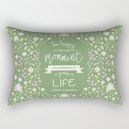 Be Happy for This Momment – Omar Khayyam's Quote Rectangular Pillow
