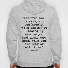 Charles Bukowski Quote Free Soul Hoody