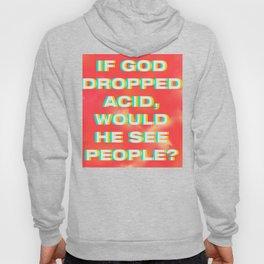 If God dropped acid Hoody