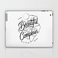 The World's Beautiful If You Complain A Little Less Laptop & iPad Skin