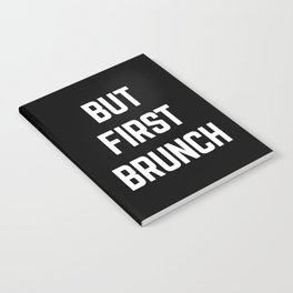 But First Brunch Funny Quote Notebook