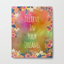 Believe In Your Dreams (Orange) Metal Print