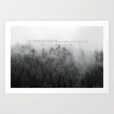 The Mountains are Calling Black and White Quote Photograph Art Print