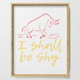 "Perfect Gift For Anti-Social Nerds Saying ""I Shall Be Shy"" T-shirt Design Bull Wild Animal Weido Serving Tray"