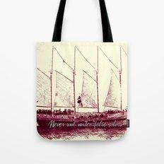 Never sail under false colors Tote Bag