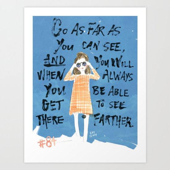 Go As Far As You Can See Art Print