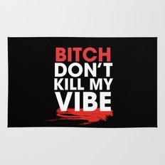 BITCH DON'T KILL MY VIBE Rug