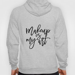 MAKEUP PRINT, Women Gift,Gift For Her,Makeup Salon Decor,Makeup Artist,Fashion Print,Fashion Quote,M Hoody