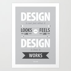 Design is how it works Art Print