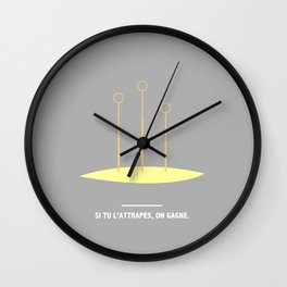 SI TU L'ATTRAPE, ON GAGNE. (Harry Potter) Wall Clock