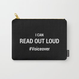 I Can Read Out Loud #Voiceover Carry-All Pouch