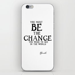 Be The Change - Gandhi Inspirational Action Quote iPhone Skin