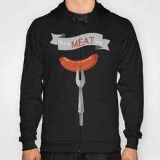 Nice to MEAT you! Hoody