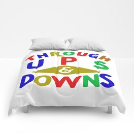 Through Ups and Downs Comforters