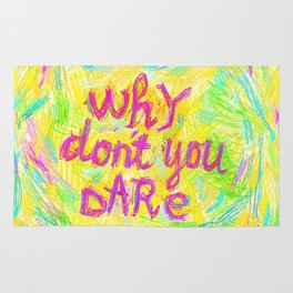Why Don't You Dare #02 Rug