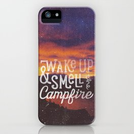 wake up & smell the campfire iPhone Case