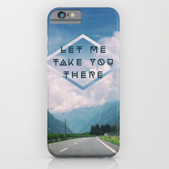 LET ME TAKE YOU THERE iPhone & iPod Case