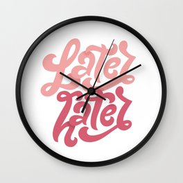 Later Hater Wall Clock