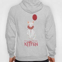 We All Meow Down Here. - Gift Hoody