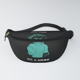 You Can Be A Hero Fanny Pack
