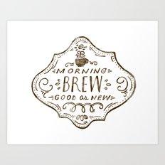 Morning Brew Art Print