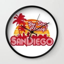 You Stay Classy! San Diego  Wall Clock