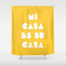 Mi casa es su casa. Shower Curtain