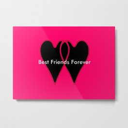 Best Friends Forever jGibney The MUSEUM Gifts society6  Metal Print