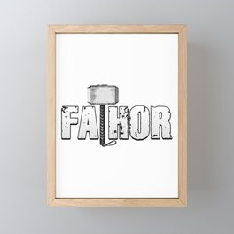 Funny Fathers Day Gift For Dads FaThor T-Shirt Framed Mini Art Print