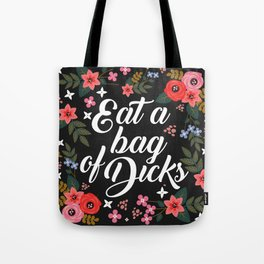 Eat A Bag Of Dicks, Funny Pretty Cute Offensive Quote Tote Bag