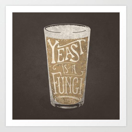 Yeast is a Fungi - Beer Pint Art Print