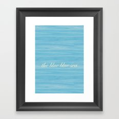 The Blue Blue Sea Framed Art Print