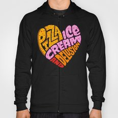Pizza Ice Cream and Delusion Hoody