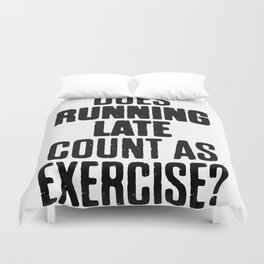 Running Late Count As A Exercise Duvet Cover