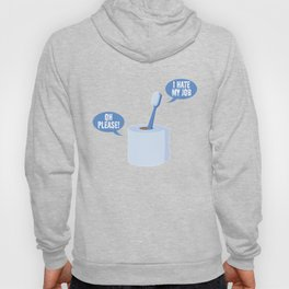 I Hate My Job Oh Please! - Funny Work Quotes Gift Hoody