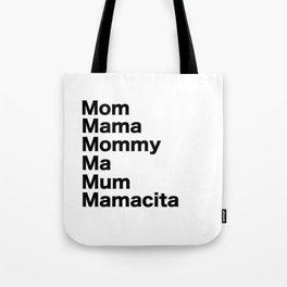 Mom Mama Mommy Tote Bag