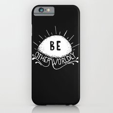 Be Otherworldly (wht) iPhone 6s Slim Case