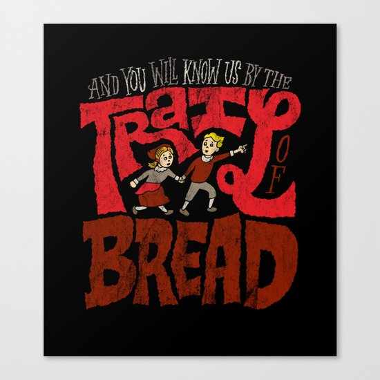 And You Will Know Us By The Trail Of Bread Canvas Print