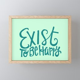 Exist to be Happy Framed Mini Art Print