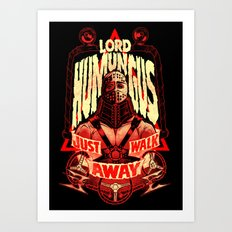 LORD HUMUNGUS: JUST WALK AWAY Art Print