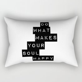 Do What Makes your soul Happy Quote Rectangular Pillow