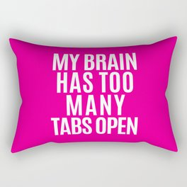 My Brain Has Too Many Tabs Open (Pink) Rectangular Pillow