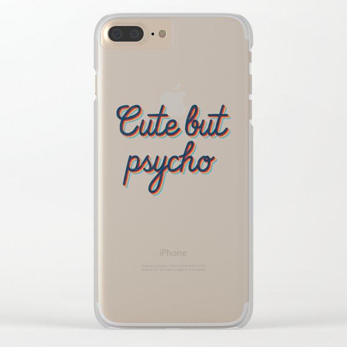 Cute but Psycho Clear iPhone Case
