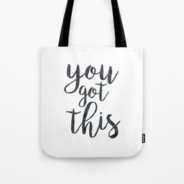 You Got This Motivational Quote Tote Bag