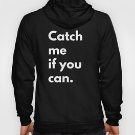 Catch me if you can Hoody