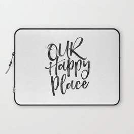 our happy place,home decor,home sign,wall art,love sign,gift for him,gift for her,quote prints Laptop Sleeve